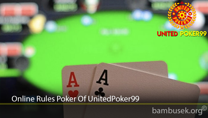 Online Rules Poker Of UnitedPoker99