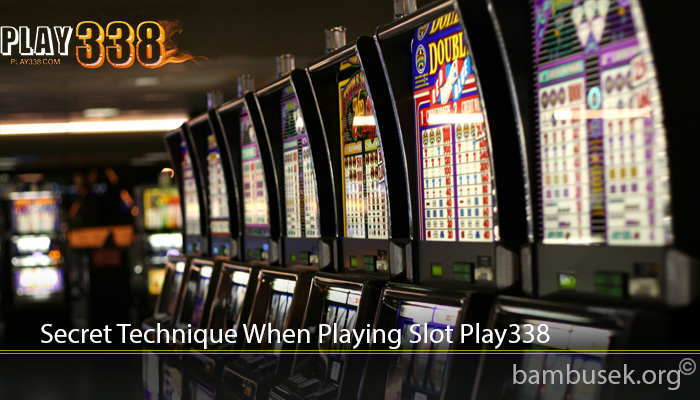 Secret Technique When Playing Slot Play338