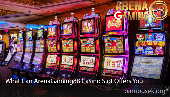 What Can ArenaGaming88 Casino Slot Offers You
