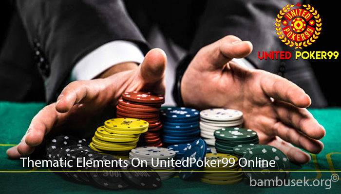 Thematic Elements On UnitedPoker99 Online